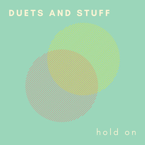 Duets and Stuff - Hold On