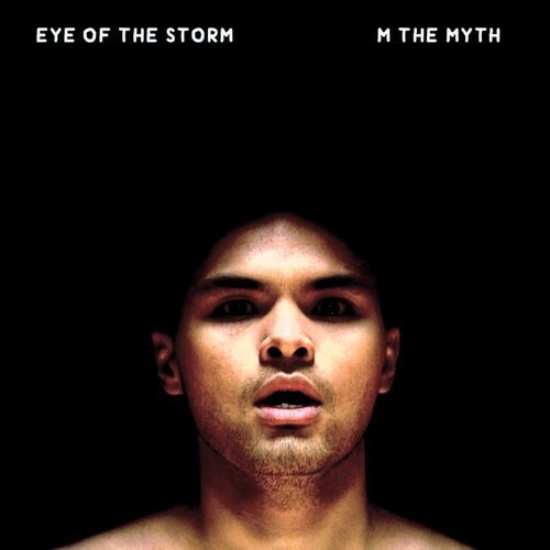 M the Myth - Eye of the Storm