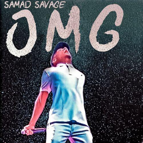 Samad Savage - OMG