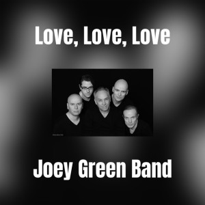 Joey Green Band - Love Love Love