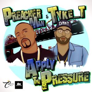 Preacherman - Apply The Pressure
