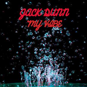 Jack Dunn – My Vibe