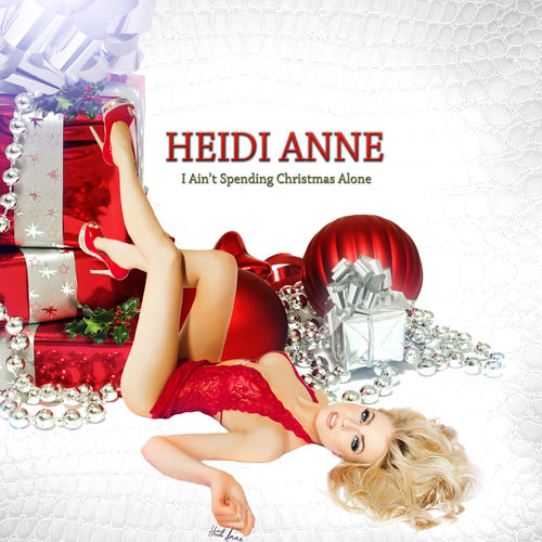 Heidi Anne – I Ain't Spending Christmas Alone