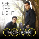 The Como Brothers – See the Light