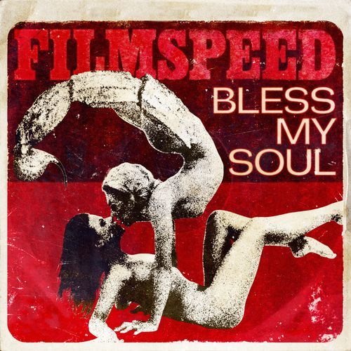 Filmspeed – Bless My Soul