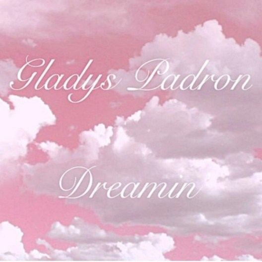 Gladys Padron – Dreamin