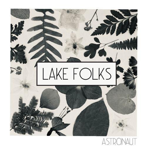 Lake Folks – Astronaut