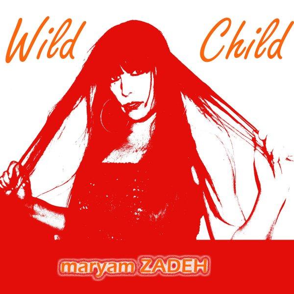 https://i1.wp.com/broadtubemusicchannel.com/wp-content/uploads/2019/03/Maryam-Zadeh-–-Wild-Child.jpg?resize=600%2C600&ssl=1