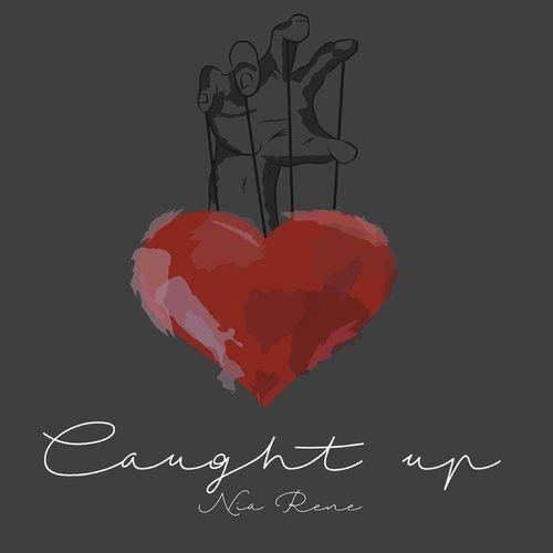 Nia Rene – Caught Up