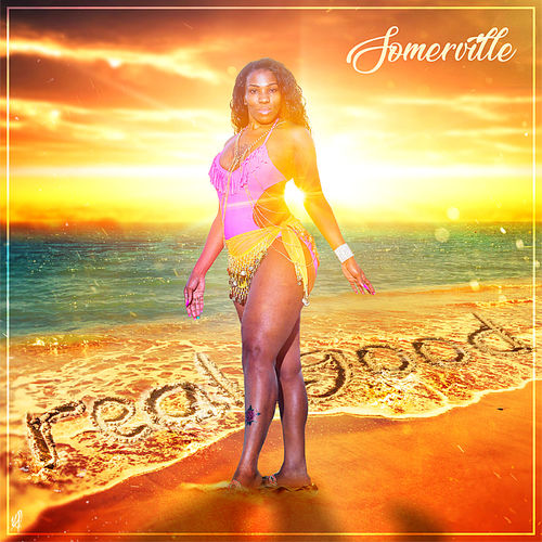 Somerville – Only One to Be You Know