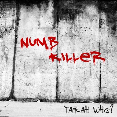 Tarah Who – Numb Killer