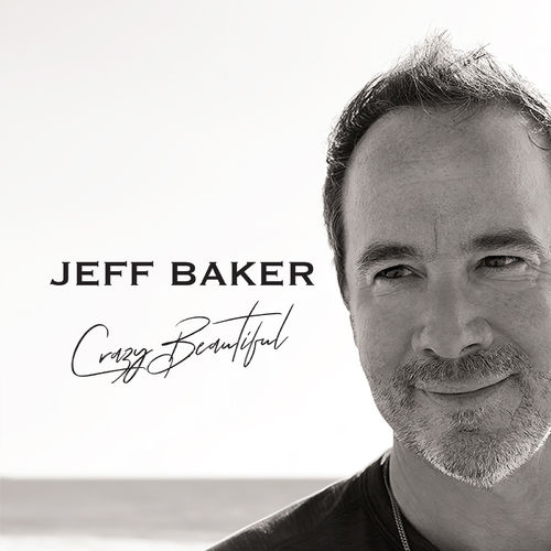 Jeff Baker – Crazy Beautiful