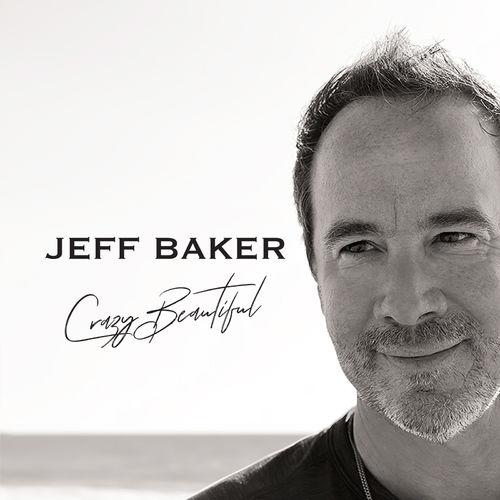 Jeff Baker – Crazy Beautiful