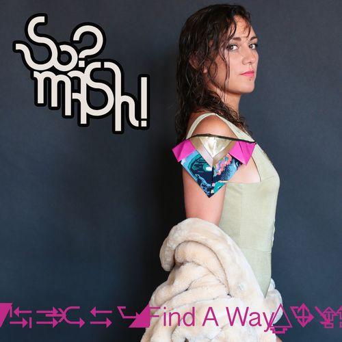 So?Mash! – Find A Way