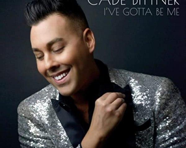 Cade Bittner – I've Gotta Be Me