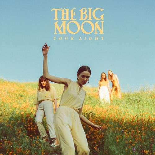 The Big Moon - Your Light