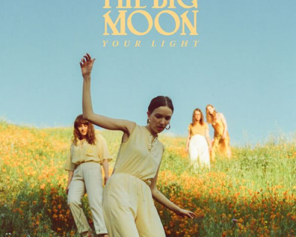 The Big Moon – Your Light