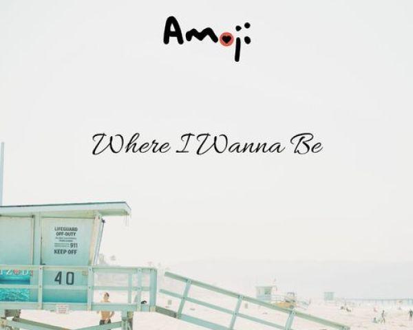 Amoji – Where I Wanna Be