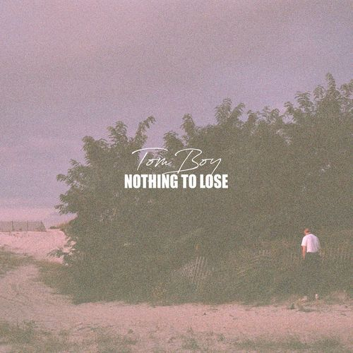Tom Boy - Nothing to Lose