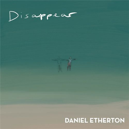 Daniel Etherton - Disappear