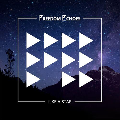 Freedom Echoes – Like A Star