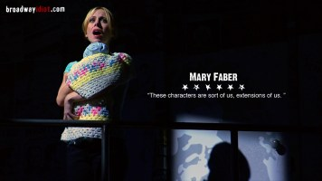 Mary Faber, a Broadway veteran, has starred in everything from 'Avenue Q' to 'How to Succeed in Business' with Daniel Radcliffe.