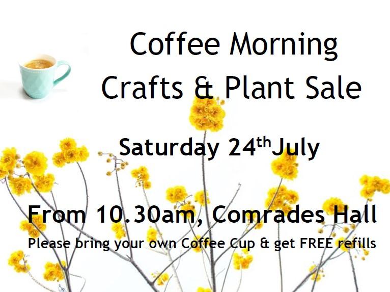 Coffee Morning, Comrades Hall – Saturday, 24th July