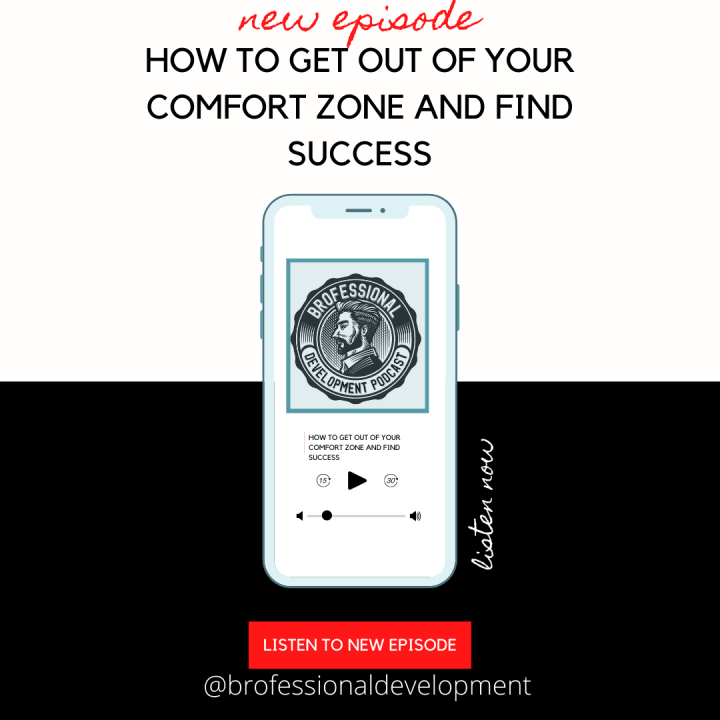 How To Get Out of Your Comfort Zone and Find Success