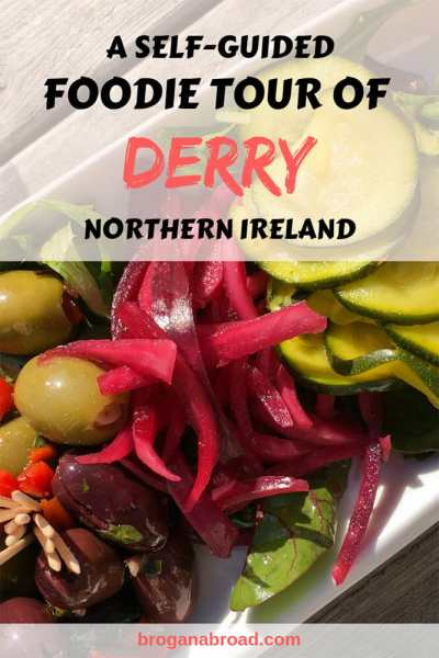 A Self-Guided Foodie Tour of Derry ~ Londonderry, Northern Ireland