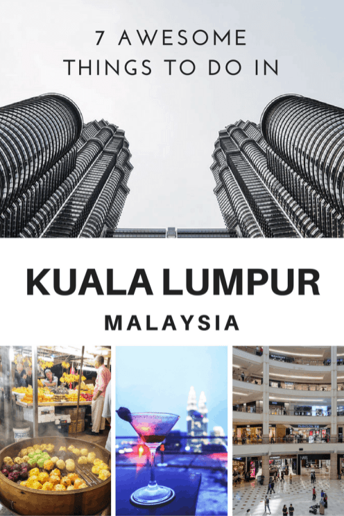 7 Awesome things to do in Kuala Lumpur