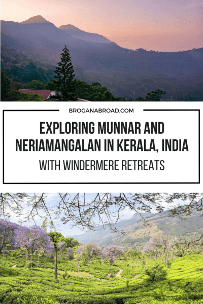 Exploring Munnar and Neriamangalan, Kerala with Windermere Retreats