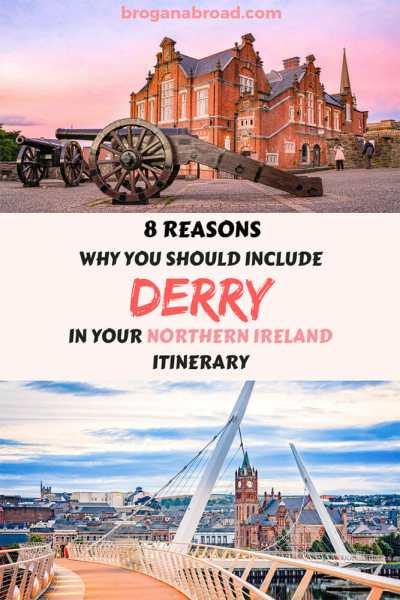 8 Reasons to Visit Derry, Northern Ireland