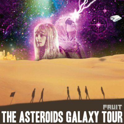 "The Asteroids Galaxy Tour, ""Fruit"""