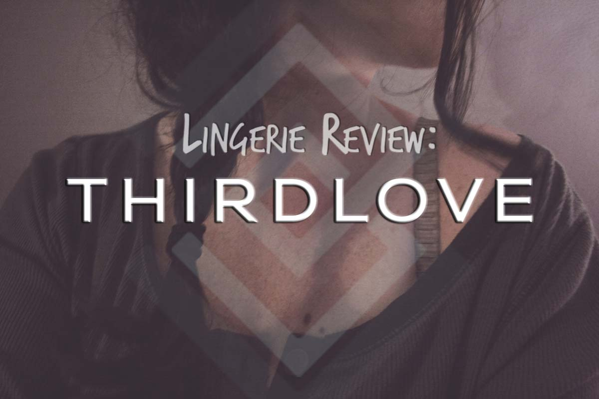 Affordable Lingerie Line to Love: ThirdLove Review
