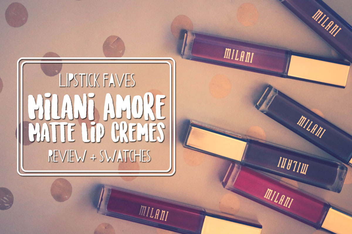 My Milani Amore Matte Lip Creme Collection + Swatches
