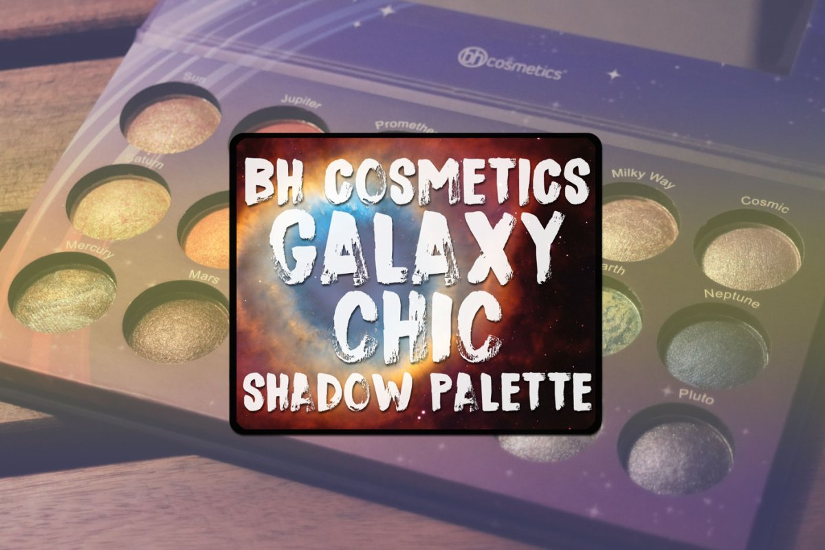 BH Galaxy Chic Palette Review