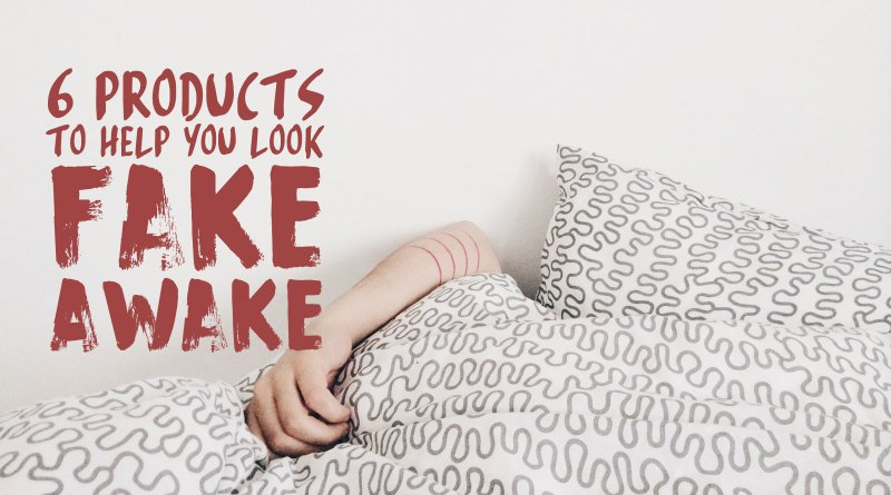 4 A.M. Blues: 6 Products to Help You Get Fake Awake