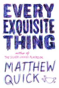 """Every Exquisite Thing"" by Matthew Quick"