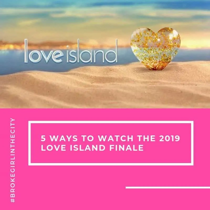 5 ways to watch the 2019 Love Island finale