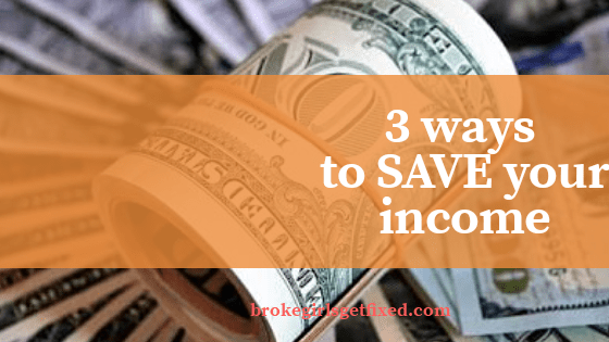 3 ways to save your income that works. You won't notice you saved so much in no time without stress