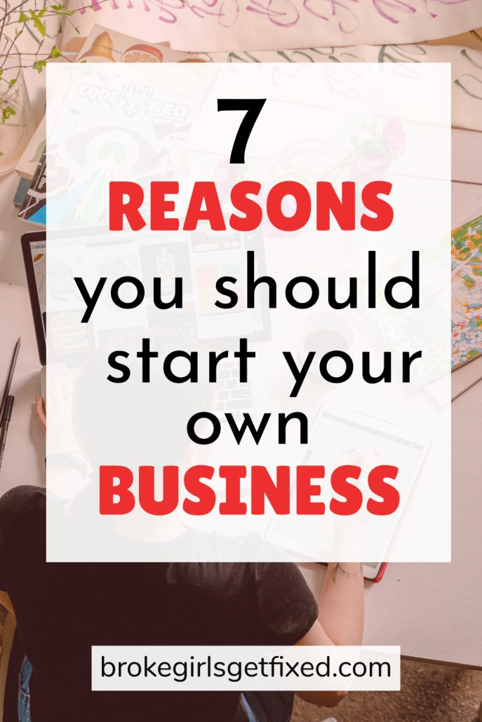 reasons to start your own business