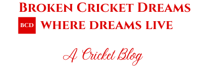 Broken Cricket Dreams
