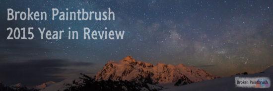 Broken Paintbrush 2015 Year in Review
