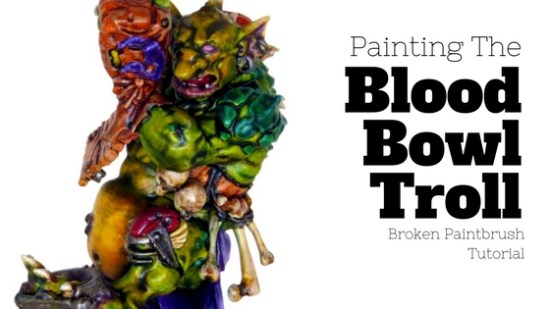 How to Paint the Blood Bowl Troll