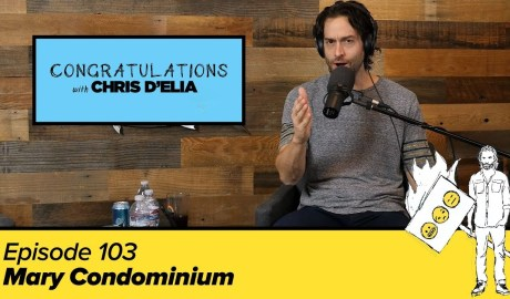 Congratulations Podcast w/ Chris D'Elia | EP103 - Mary Condominium