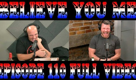 Believe You Me w/Michael Bisping #110 FULL VIDEO - Put Some Cheese On it (Ben Askren)