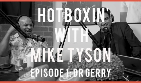 DR GERRY | HOTBOXIN' WITH MIKE TYSON | EPISODE 1