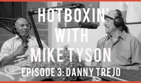 DANNY TREJO | HOTBOXIN' WITH MIKE TYSON | EPISODE 3