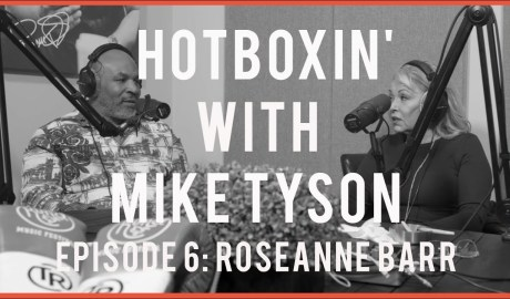 ROSEANNE BARR | HOTBOXIN' WITH MIKE TYSON | EPISODE 6