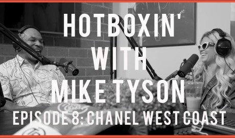 CHANEL WEST COAST   HOTBOXIN' WITH MIKE TYSON # 8